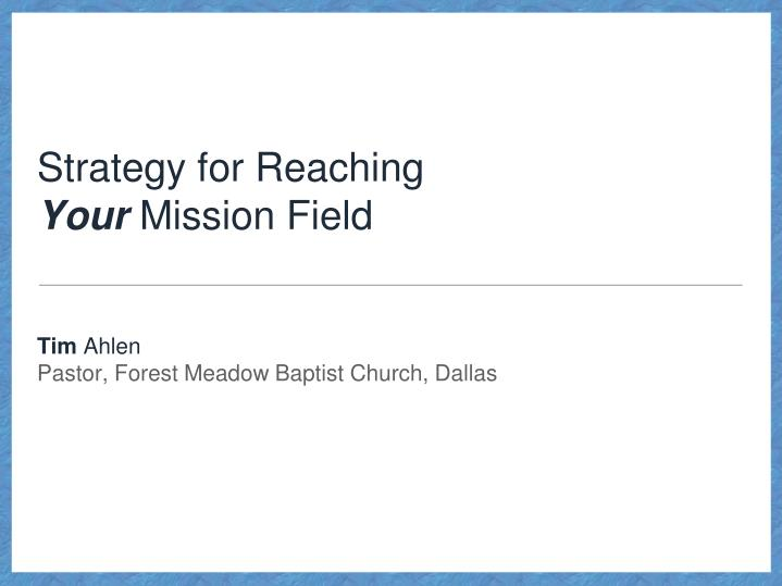 strategy for reaching your mission field n.