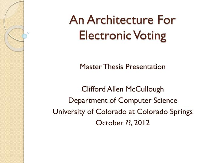 an architecture for electronic voting n.