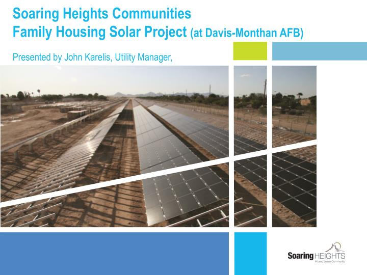 soaring heights communities family housing solar project at davis monthan afb n.