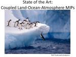 state of the art coupled land ocean atmosphere mips