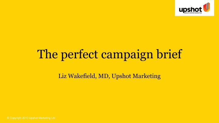 the perfect campaign brief n.