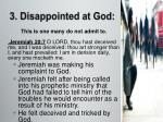 3 disappointed at god
