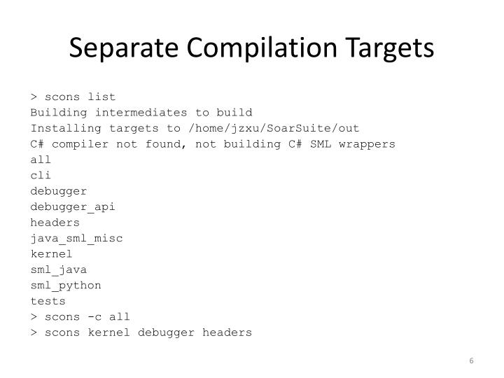 Separate Compilation Targets