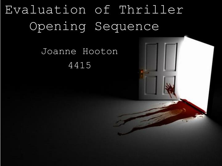 evaluation of thriller opening sequence n.