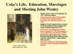 coke s life education marriages and meeting john wesley
