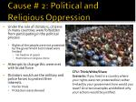 cause 2 political and religious oppression