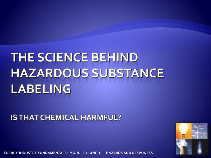 the science behind hazardous substance labeling is that chemical harmful