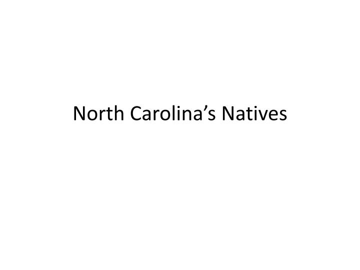 north carolina s natives n.