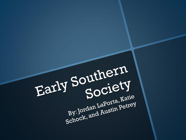 early southern society n.