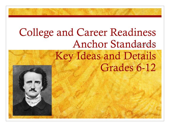 college and career readiness anchor standards key ideas and details grades 6 12 n.