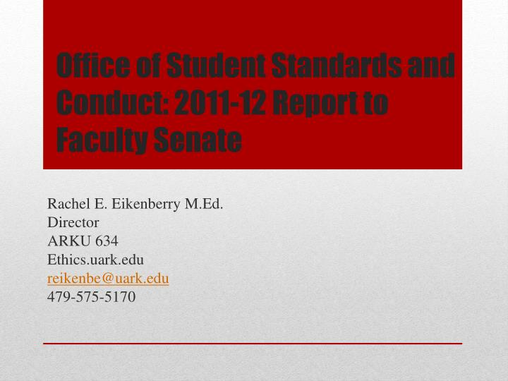 office of student standards and conduct 2011 12 report to faculty senate n.