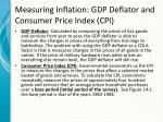 measuring inflation gdp deflator and consumer price index cpi