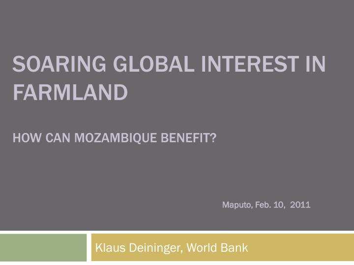 soaring global interest in farmland how can mozambique benefit n.