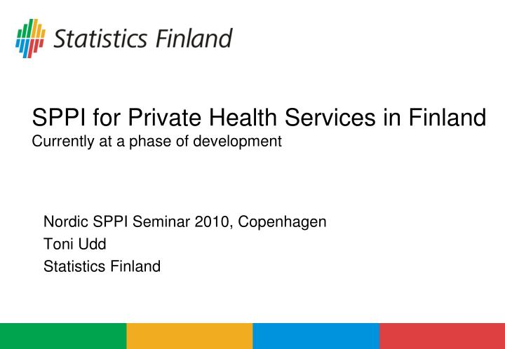 sppi for private health services in finland currently at a phase of development n.