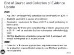 end of course and collection of evidence update