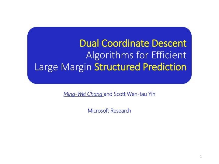 dual coordinate descent algorithms for efficient large margin structured prediction n.