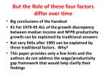 but the role of these four factors differ over time