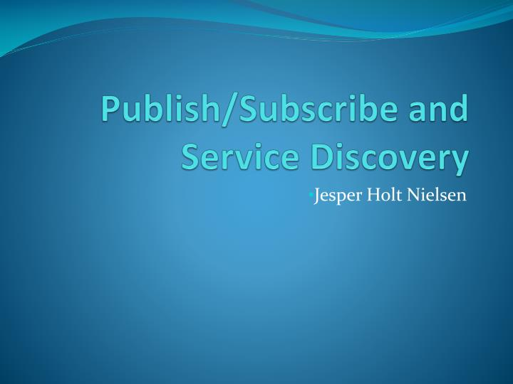 publish subscribe and service discovery n.