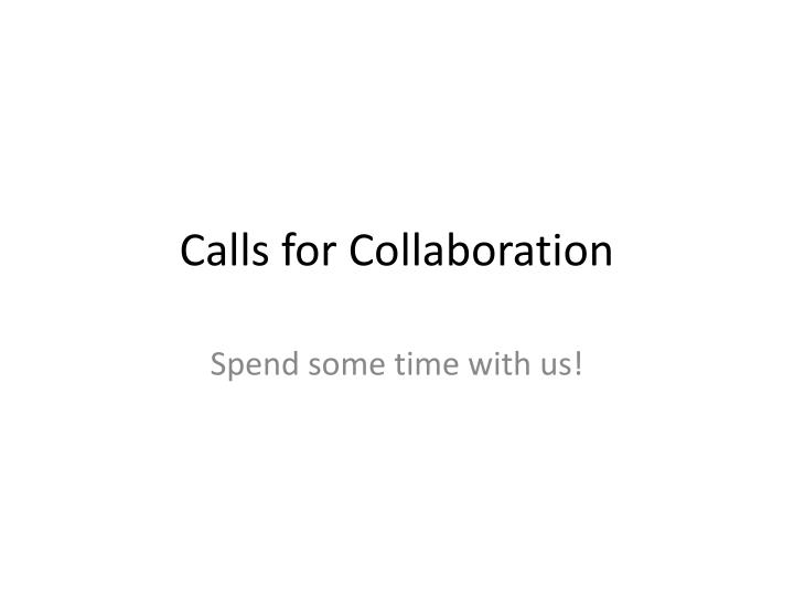 calls for collaboration n.