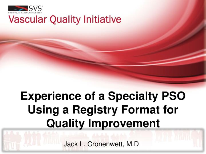 experience of a specialty pso using a registry format for quality improvement n.