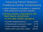 improving patient selection predicting cardiac complications