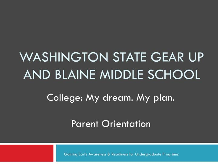 washington state gear up and blaine middle school n.