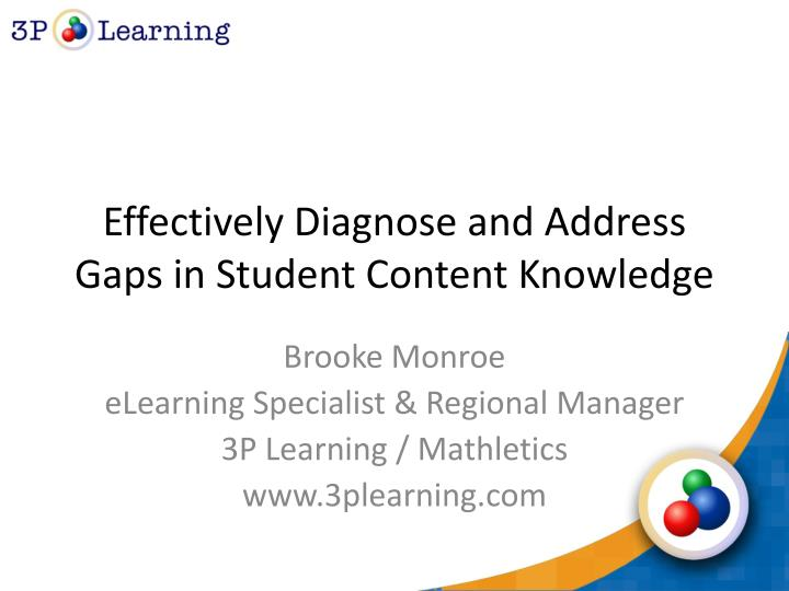 effectively diagnose and address gaps in student content knowledge n.