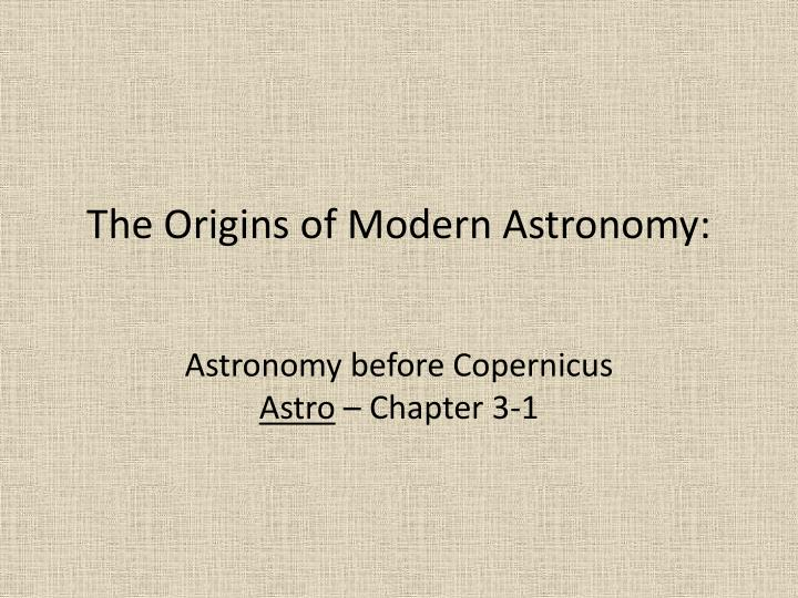 the origins of modern astronomy n.