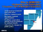 who is semcog 159 member local governments 7 counties 50 of michigan s population
