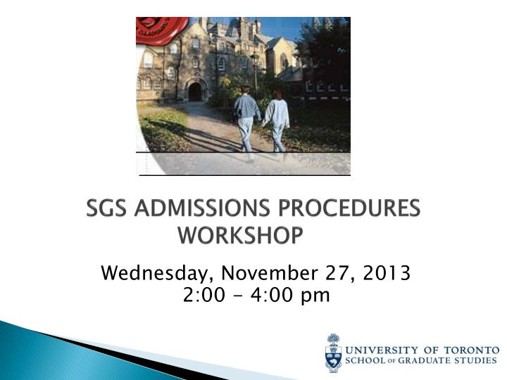 sgs admissions procedures workshop n.