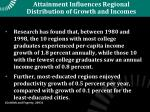 attainment influences regional distribution of growth and incomes