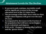 attainment levels on the decline