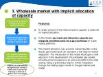 3 wholesale market with implicit allocation of capacity