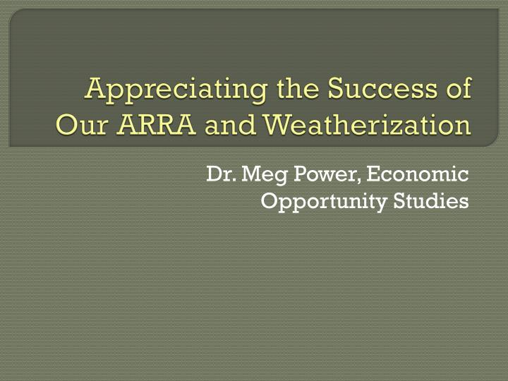 appreciating the success of our arra and weatherization n.