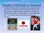 chapter 3 soft ball vs baseball