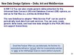 new data design options delta init and webservices1