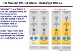 the new sap bw 7 3 features modeling in bwa 7 2