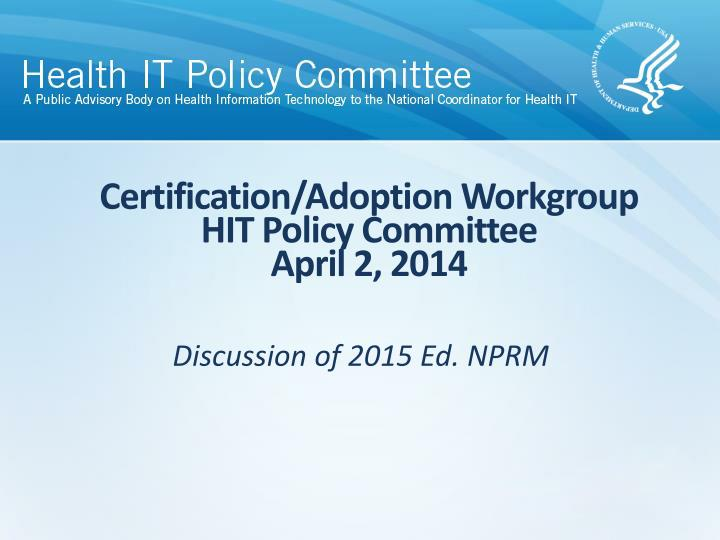 certification adoption workgroup hit policy committee april 2 2014 n.