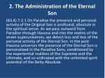 2 the administration of the eternal son