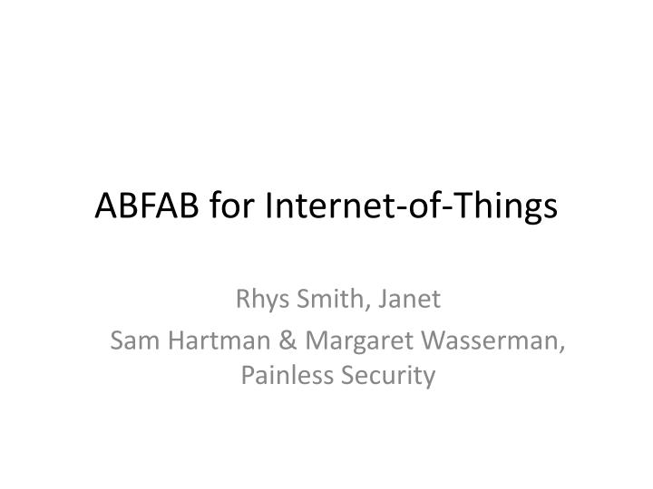 Abfab for internet of things