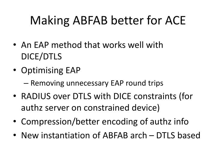 Making ABFAB better for ACE