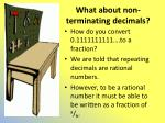 what about non terminating decimals