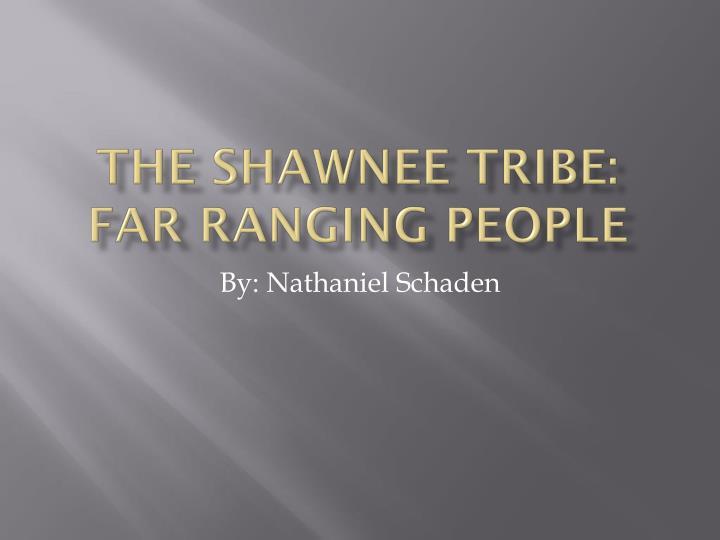 the s hawnee tribe far ranging people n.