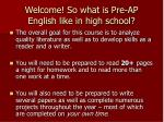 welcome so what is pre ap english like in high school