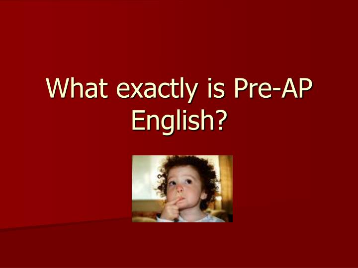 what exactly is pre ap english n.