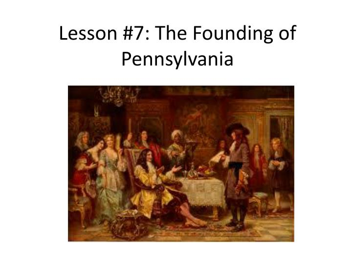 lesson 7 the founding of pennsylvania n.