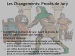 les changements proc s de jury