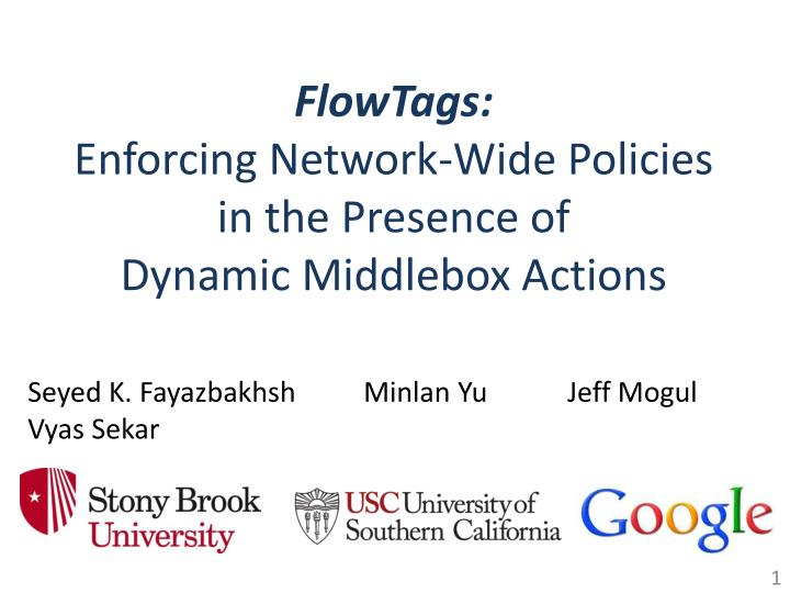 flowtags enforcing network wide policies in the presence of dynamic middlebox actions n.