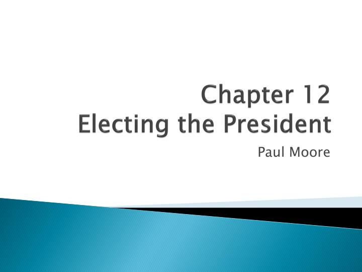 chapter 12 electing the president n.