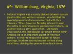9 williamsburg virginia 1676